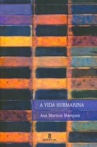 livro-a-vida-submarina-ana-martins-marques-scriptum-743611-MLB20594109103_022016-O
